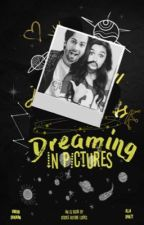 ❥Dreaming In Pictures - A Varia IG Story | Book 1  by _booksbeforelooks_