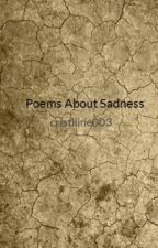 Poems About Sadness by cristiline003