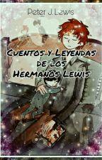 Cuentos y Leyendas de los hermanos Lewis (Parodias) by blackcatwish