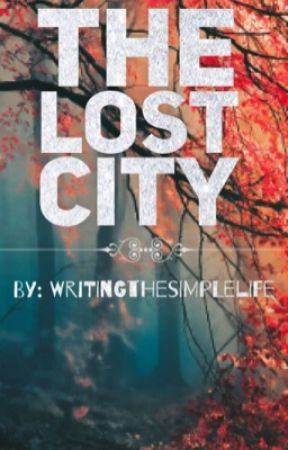 The Lost City by WritingTheSimpleLife