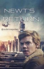 Newt's Return (Newt x Reader) by newtsserum