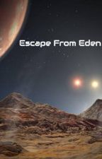Escape From Eden by chavez243ca