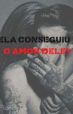 Ela conseguiu o amor dele❤(morro) by FlorLinda123