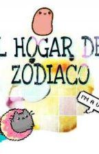 El Hogar Del Zodiaco 😎 [TERMINADO] by _flower_chan_