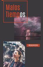 Malos Tiempos by Rochy215