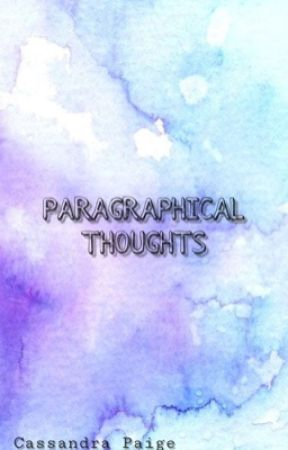 Paragraphical Thoughts by cpterry1012
