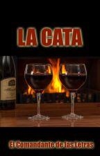 La Cata by ElComandanteDeLetras