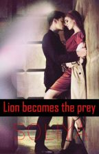 Lion becomes the prey (Wattys2016) #3 by Soliyak