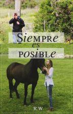 Siempre es posible | Jamie y Dakota by RoseWest8