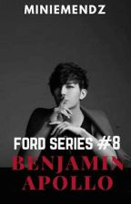 Benjamin Apollo (Ford Series #8) COMPLETED by MinieMendz