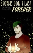 Storms Don't Last Forever (A Giant Jacksepticeye X Borrower Reader)  by Pieluver0711