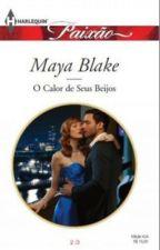 Gregos Indomáveis - O Calor dos seus Beijos 02 - Maya Blake by user72790766