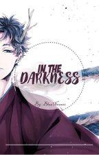 In The Darkness by BlueNova22