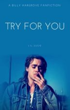 Try For You ✺ Billy Hargrove ✺ by lil-susie