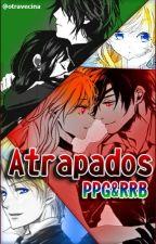 ¡Atrapados! (Ppg y Rrb) by TuVecinaDeAlLado