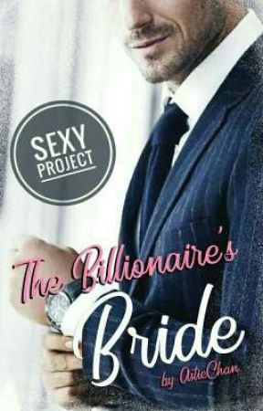 The Billionaire's Bride (END) by AstieChan