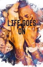Life Goes On by BriAWK