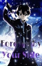 Forever By Your Side (Kirito x Reader) by lovelyrya