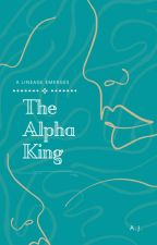 The Alpha King [Complete] by whereisthebread