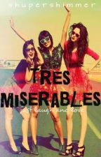 Tres Miserables by ShuperShimmer
