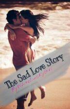 The Sad Love Story by whiteluckygirl