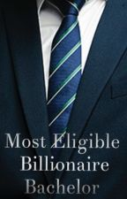 Eligible Billionaire Bachelor by Mandyjean3
