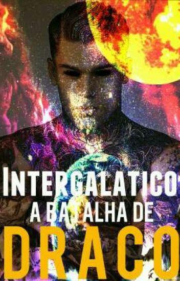 INTERGALÁTICO - A BATALHA DE DRACO