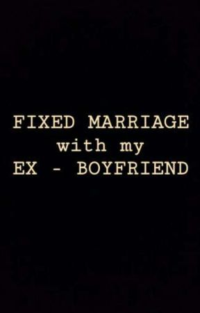Fixed marriage with my ex-boyfriend by nikuuul
