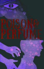 Partners in Misfortune 2: Poison & Perfume by Maddish