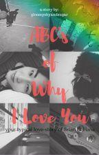ABC's of Why I Love You by gloomyskyandsugar