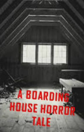A BOARDING HOUSE HORROR TALE by orlan90