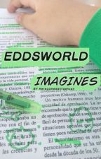 Eddsworld Imagines - MeepMoop - Wattpad