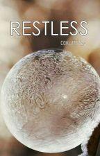 Restless (Drama Tiada Henti Menuju 30) by coklatcabe