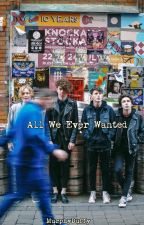 All We Ever Wanted by MurphyDuffy
