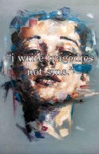 """i write tragedies not sins."" by baxter521"