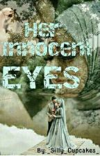 Her Innocent Eyes by _Silly_Cupcakes_