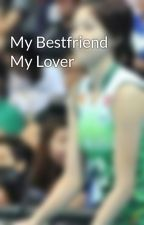 My Bestfriend My Lover by ANIMO_LS