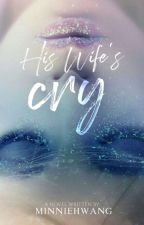 His Wife's Cry by DreaminglyYours