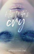 His Wife's Cry (de la Vega Series #1) by DreaminglyYours