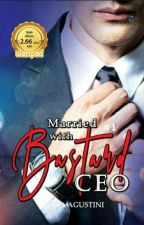 Married with Bastard Ceo ✔  [ End ] by PriyaAgustini_