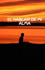 EL HABLAR DE  MI ALMA by PHILLANDERSONPAZASPL