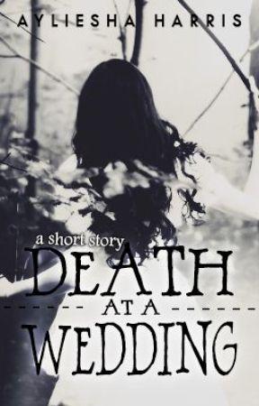 Death at a Wedding by Ayli_Harris