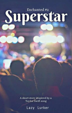 Superstar (Enchanted #2) by _twerpp