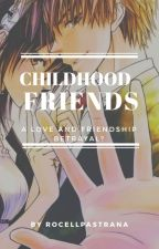 Childhood Friends: A Love And Friendship Betrayal? by RocellPastrana