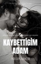 KAYBETTİĞİM ADAM by neonArch