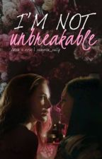 I'm not unbreakable by Sangria_Sally