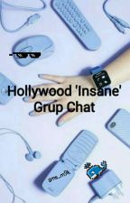 Hollywood 'Insane' Grup Chat by grandmilaswift