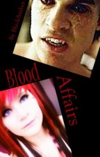 Blood Affairs by BlackAmber