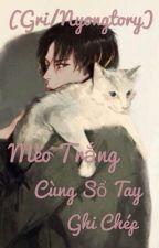 (Gri/Nyongtory/Edit) Mèo Trắng Cùng Sổ Tay Ghi Chép by leejiyoon24