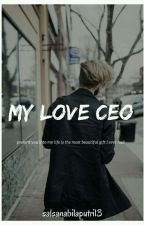 My love CEO (REVISI) by SNBLPTRI